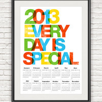 2013 calendar poster, typography poster, letterpress style print, typographic print, wall calendar, retro calendar  A3 Every day is special