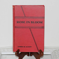 """Vintage Book: """"Rose in Bloom"""" by Louisa May Alcott Hardcover Red Book Old Book , Illustrated Fiction , Women's Fiction , Sequel to 8 Cousins"""