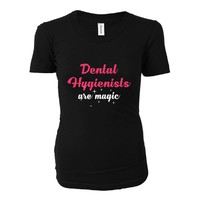 Dental Hygienists Are Magic. Awesome Gift - Ladies T-shirt
