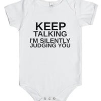 Keep Talking I'm Silently Judging You-Unisex White Baby Onesuit 00