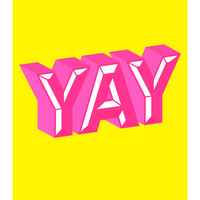 YAY, Original Art Print, Inspirational Poster, Neon Pink, Yellow, 11x14