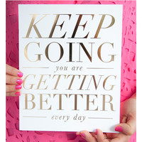 Keep Going Print, Gold Foil
