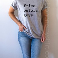 Fries Before Guys - Unisex T-shirt for Women - shpfy