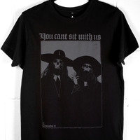 Can't Sit With Us T-Shirt