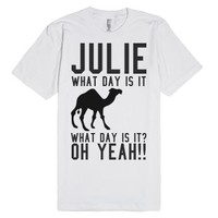 Julie what day is it Hump day tee t shirt-Unisex White T-Shirt