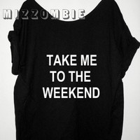 WEEKEND take me to the weekend women ladies loose fitting off shoulder t shirt statement street style grunge trendy slouchy