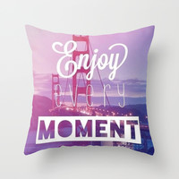 Enjoy Every Moment Throw Pillow by Pink Berry Patterns