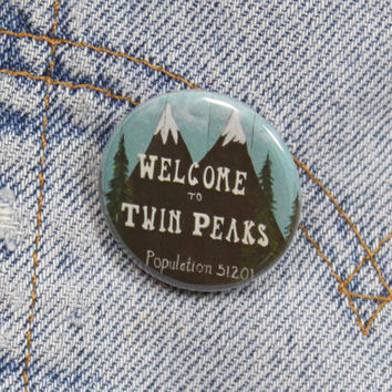 Welcome To Twin Peaks Sign 1.25 Inch Pin Back Button Badge