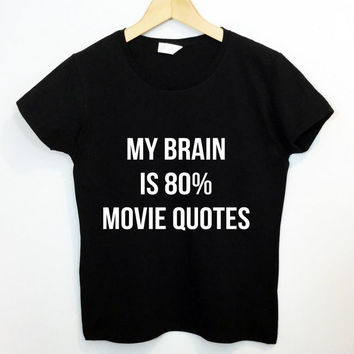 My Brain is 80% Movie Quotes Women's T shirt