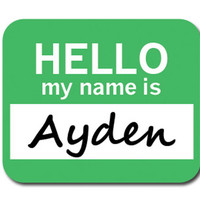 Ayden Hello My Name Is Mouse Pad