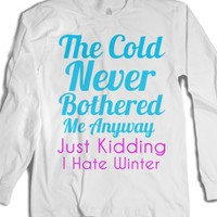 The Cold Never Bothered Me Long sleeve-Unisex White T-Shirt