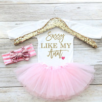 Sassy Like My Aunt, Newborn Coming Home Outfit, Hospital Outfit, Newborn Baby Gift, Baby shower gift, Tutu set,Baby Girl Tutu, Shower gift