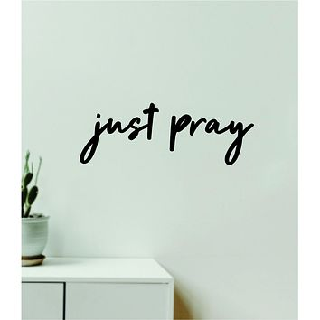 Just Pray Decal Sticker Quote Wall Vinyl Art Wall Bedroom Room Home Decor Inspirational Teen Baby Nursery Girls Religious