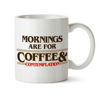 Stranger things, Mornings are for Coffee and contemplation Mug - present, birthday, party, father, coffee fan, cult serie