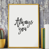 """Motivational Print """"Always You"""" Typography Poster Inspirational Quote Word Art Wall Decor Housewares Inspirational Wall Art PRINTABLE"""