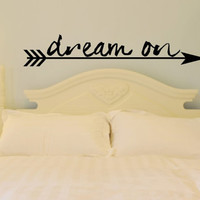 Dream On. Custom Vinyl Wall Decal.  Great Bedroom Decal.