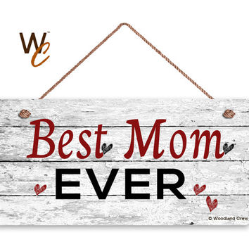 """Best Mom Ever Sign, Distressed Wood Sign, Rustic Wall Art, 5"""" x 10"""" Sign, Mother's Day Gift, Rustic Hearts, Gift For Her, Made To Order"""