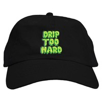 Drip Too Hard Dad Hat