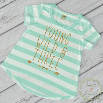 Young Wild And Three Third Birthday Shirt Girl Gold Glitter Three Year Old Girl Shirt 3rd Birthday Girl Outfit Green T-Shirt 136
