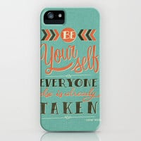 Be yourself everyone else is already taken iPhone Case | Print Shop