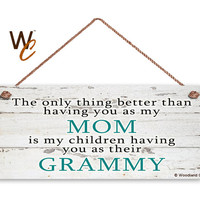 """MOM Sign, GRAMMY Sign, The Only Thing Better, Gift For Grandparent, Distressed Style, You Are a Blessing, 6"""" x 14"""" Sign, Made To Order"""
