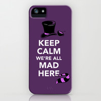 Keep Calm, We're All Mad Here iPhone & iPod Case by Boots
