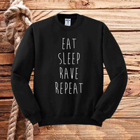 Eat Sleep Rave Repeat slogan sweater unisex adults