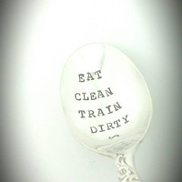 Eat Clean Train Dirty Hand Stamped Spoon - Give for Trainer, Exercise Partner, Marathon Inspiration / Encouragement