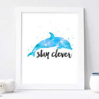 Dolphin print, stay clever dolphin wall art animal watercolor dolphin nursery art poster, dolphin painting printable instant download