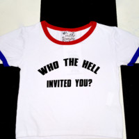 SWEET LORD O'MIGHTY! WHO THE HELL INVITED YOU RINGER TEE
