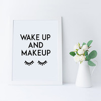 MAKEUP Print,Wake Up And Makeup,Bathroom Decor,Famous Print,Lashes Art,Black Lashes,Fashion,Girl Room Decor,For She,Gift Idea,Typography