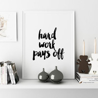 Office Art Decor Inspirational Quote Typographic Print Hard Work Pays Off Quote Home Decor Kids Room Poster Birthday Art Poster Wall art