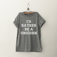 I'd rather be a unicorn T-Shirt womens gifts girls instagram tumblr top hipster band merch fangirls teens fashion birthday christmas present