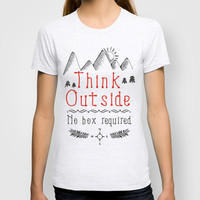 Think Outside - No Box Required T-shirt by PositIva