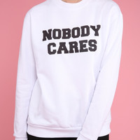 Nobody Cares Graphic Crewneck Sweatshirt