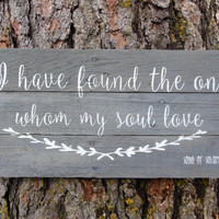 """Joyful Island Creations """"i have found the one whom my soul loves"""" song of solomon 3:4 wood sign"""
