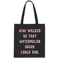 "Harry Styles ""Kiwi walked so that Watermelon Sugar could run"" Tote Bag"