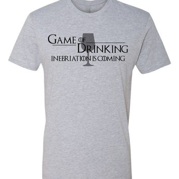 Game of Drinking Silly Game of Thrones tee   Inebriation is coming