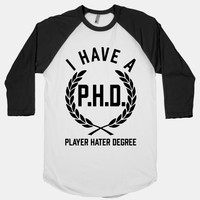 I Have A P.H.D. (Player Hater Degree)