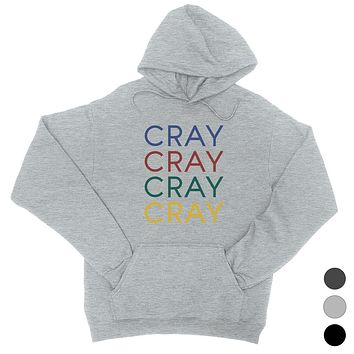 365 Printing Cray Womens Hooded Sweatshirt Funny Saying Winter Pullover Gift