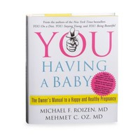 You Having a Baby: The Owner's Manual to a Happy and Healthy Pregnancy Book