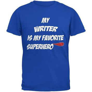 Writer is My Superhero Royal Adult T-Shirt