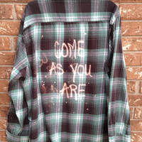 Unisex Plaid flannel shirt bleached with Come As You Are