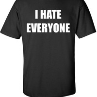 I Hate Everyone T-Shirt Tee Shirt T Shirt Mens Ladies Womens Funny Modern Grumpy Anti Social Tee  B-164