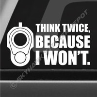 Think Twice, I Won't Funny Bumper Sticker Vinyl Decal Gun Barrel Car Sticker 9MM