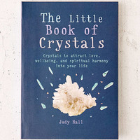 The Little Book Of Crystals: Crystals To Attract Love, Well-Being, And Spiritual Harmony Into Your Life By Judy Hall | Urban Outfitters