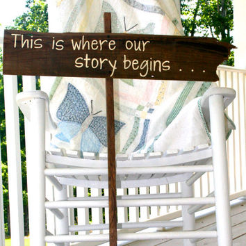 """Wedding Sign - Rustic, Wooden, Reclaimed Lumber - """"This is where our story begins . . ."""""""