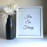 I'm so fancy inspirational quote 8.5 x 11 inch art print for baby nursery, dorm room, or home decor