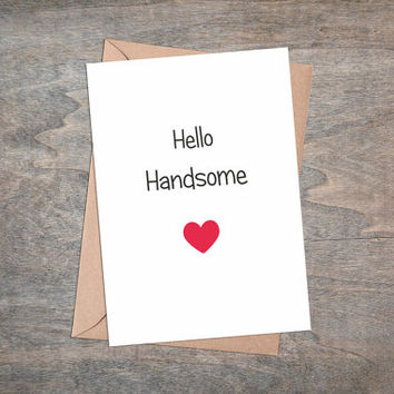 Hello Handsome - Valentines Card Printable, Instant Download, Gift For Husband Or Boyfriend, Valentine Greeting Card For Him, Heart