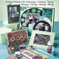 Ink Essentials: Exciting Techniques for Embossing, Pearlizing, Dyeing, Stamping, Coloring, Glossing, Glitzing